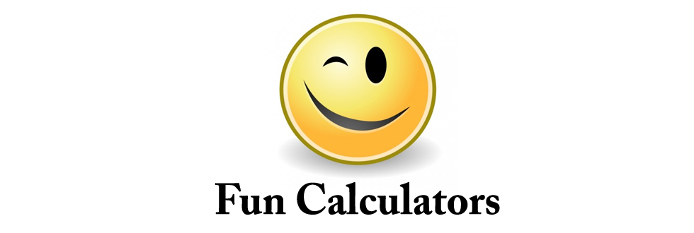Fun Calculators